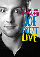 Joe Lycett: Thats The Way, A-Ha, A-Ha poster